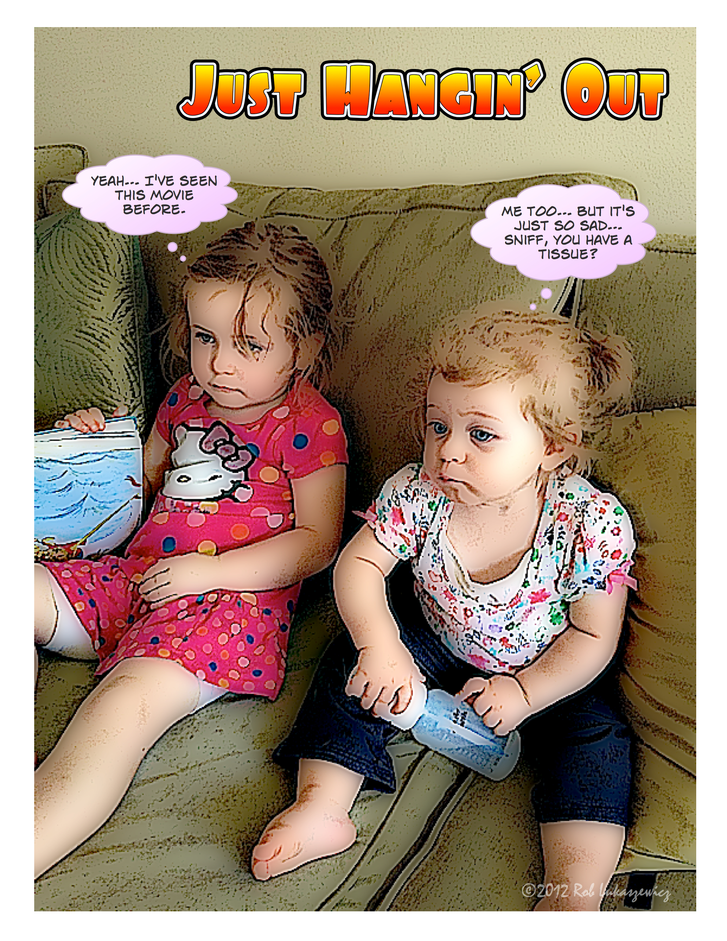 My two granddaughters were hanging out together, probably watching Sesame Street or Dora. My son Rob made a great catch with his iPhone and then I couldn't resist the added touch with Comic Life. That inner voice in me keeps saying make people laugh.